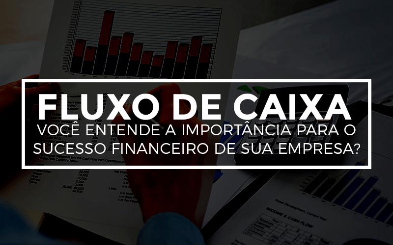 2008 Nao Exclusivo Min - Contabilizei - Fluxo de Caixa – Você entende a importância para o sucesso financeiro de sua empresa?