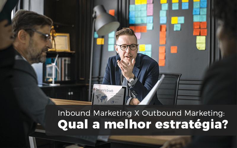 Inbound Marketing X Outbound Marketing Min - Contabilizei - Inbound Marketing X Outbound Marketing: Qual a melhor estratégia?