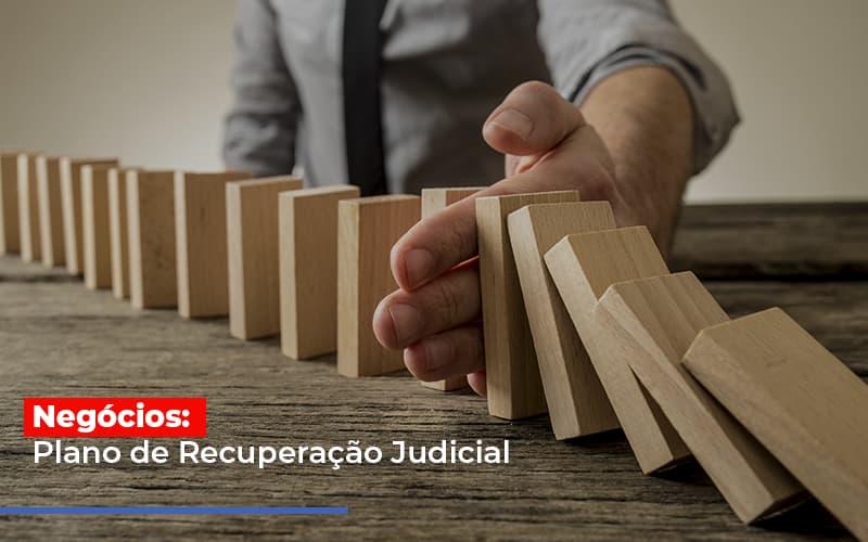 negocios-plano-de-recuperacao-judicial - Negócios: Plano de Recuperação Judicial