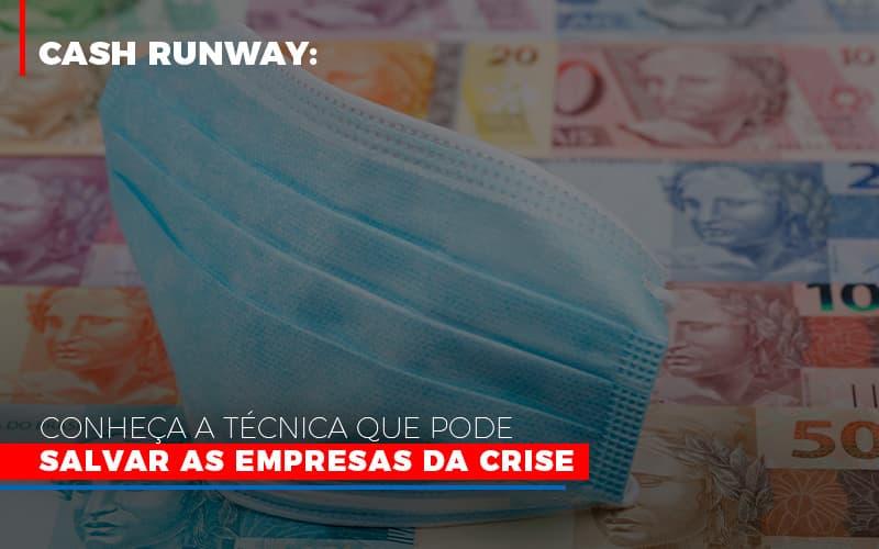 cash-runway-conheca-a-tecnica-que-pode-salvar-as-empresas-da-crise - Cash RunWay: Conheça a técnica que pode salvar as empresas da crise