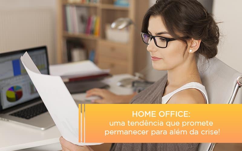 home-office-uma-tendencia-que-promete-permanecer-para-alem-da-crise - Home office: uma tendência que promete permanecer para além da crise!