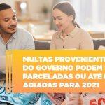 vai-um-pouco-de-folego-multas-do-governo-podem-ser-parceladas - Multas provenientes do governo podem ser parceladas ou até mesmo adiadas para 2021