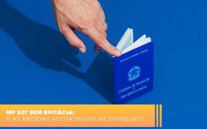 mp-927-sem-eficacia-e-as-medidas-adotadas-pelas-empresas - MP 927 sem eficácia: e as medidas adotadas pelas empresas?
