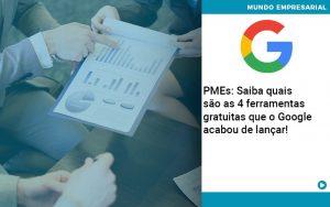Pmes Saiba Quais Sao As 4 Ferramentas Gratuitas Que O Google Acabou De Lancar - Abrir Empresa Simples - PMEs: Saiba quais são as 4 ferramentas gratuitas que o Google acabou de lançar!