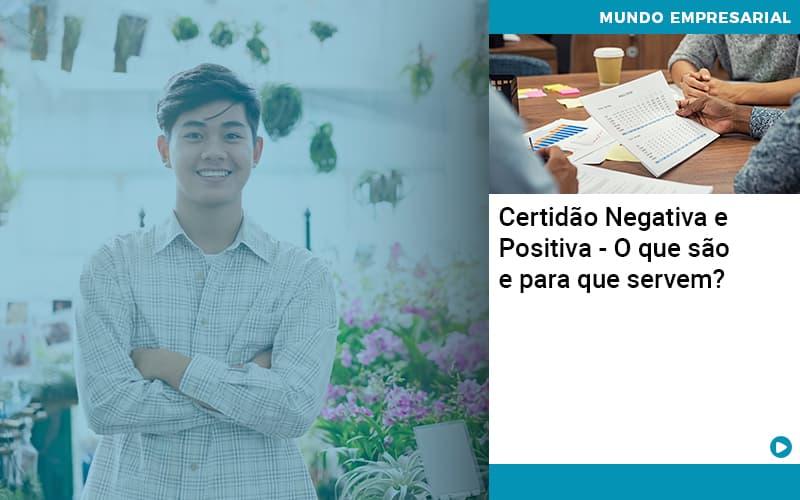 Certidao Negativa E Positiva O Que Sao E Para Que Servem - Abrir Empresa Simples - Certidão Negativa e Positiva – O que são e para que servem?